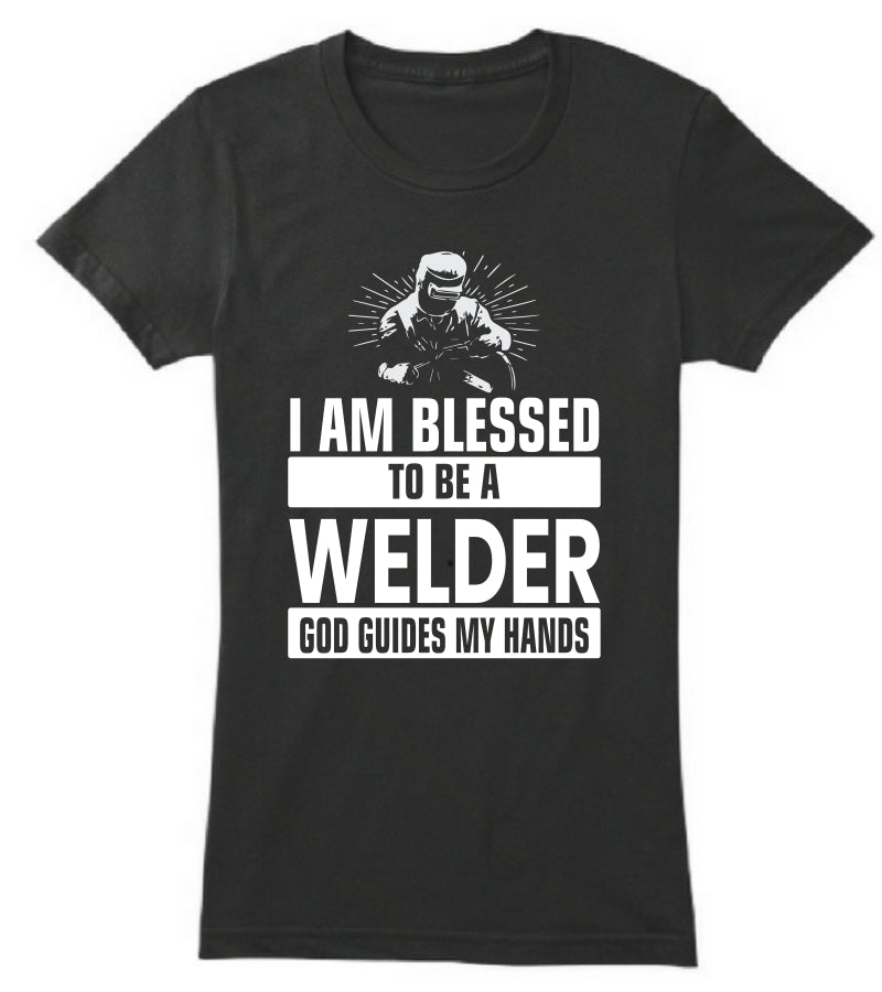 I AM Blessed To Be A Welder