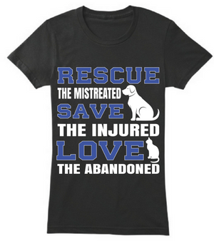 Rescue The Mistreated Save The Injured Love The Abandoned