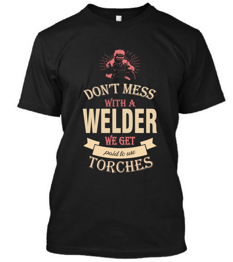 Don't Mess With A Welder
