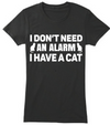 I Don't Need An Alarm I Have A Cat