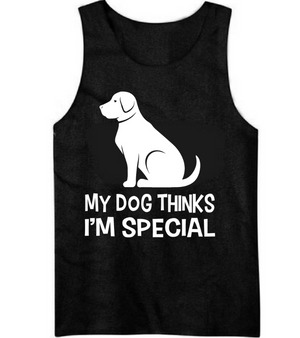 My Dogs Thinks I'M Special
