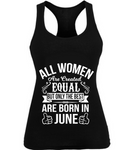 All Women are created Equal But Best are Born in June