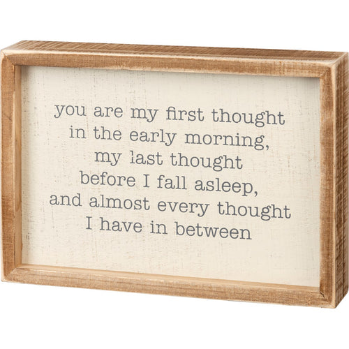 You Are My First Thought Box Sign