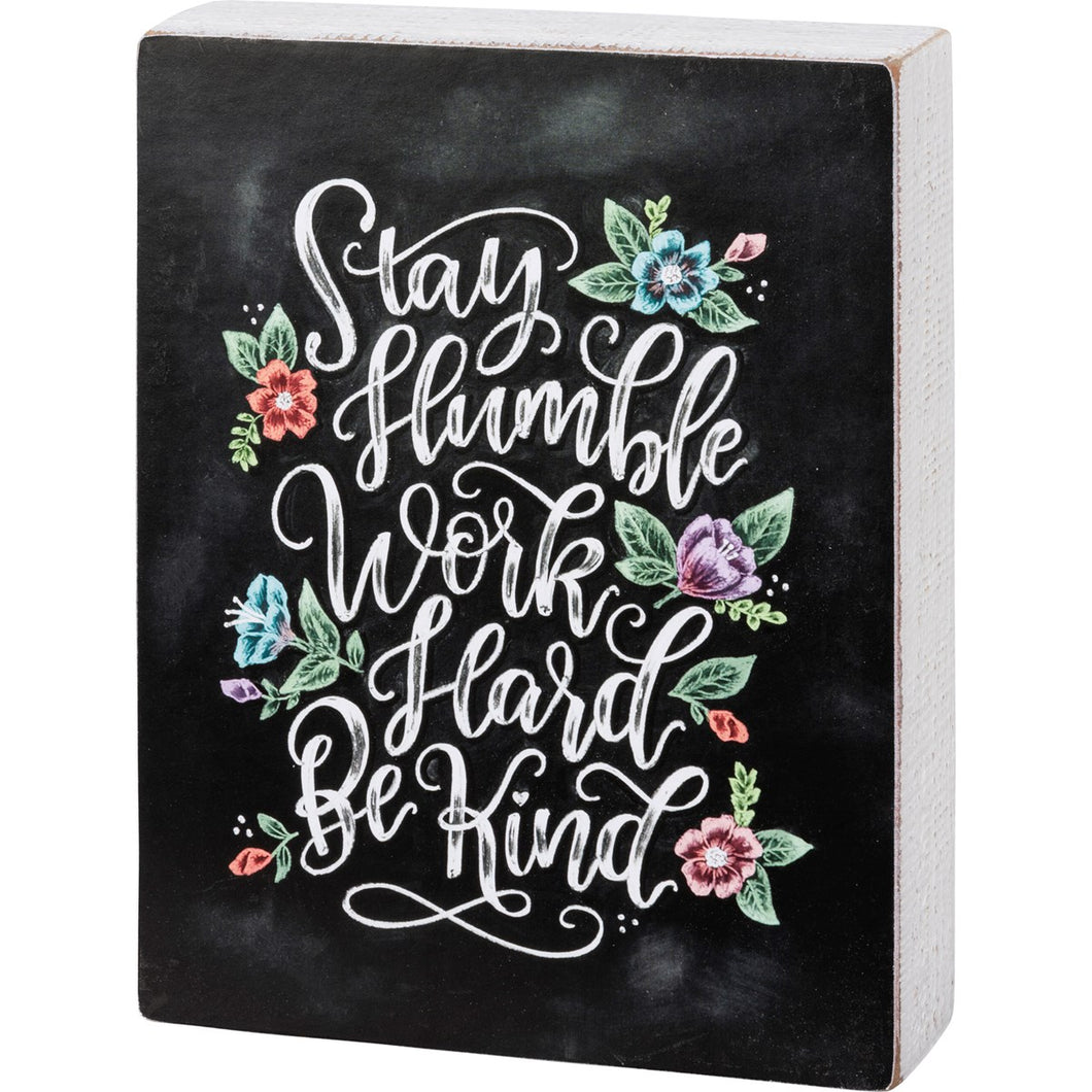 Chalk Sign - Stay Humble Work Hard Be Kind