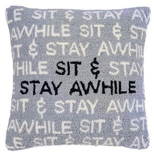 Sit And Stay Awhile Hooked Pillow