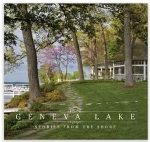 Geneva Lake Book: Stories From The Shore