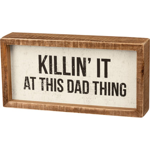 Killin' It At This Dad Thing Box Sign