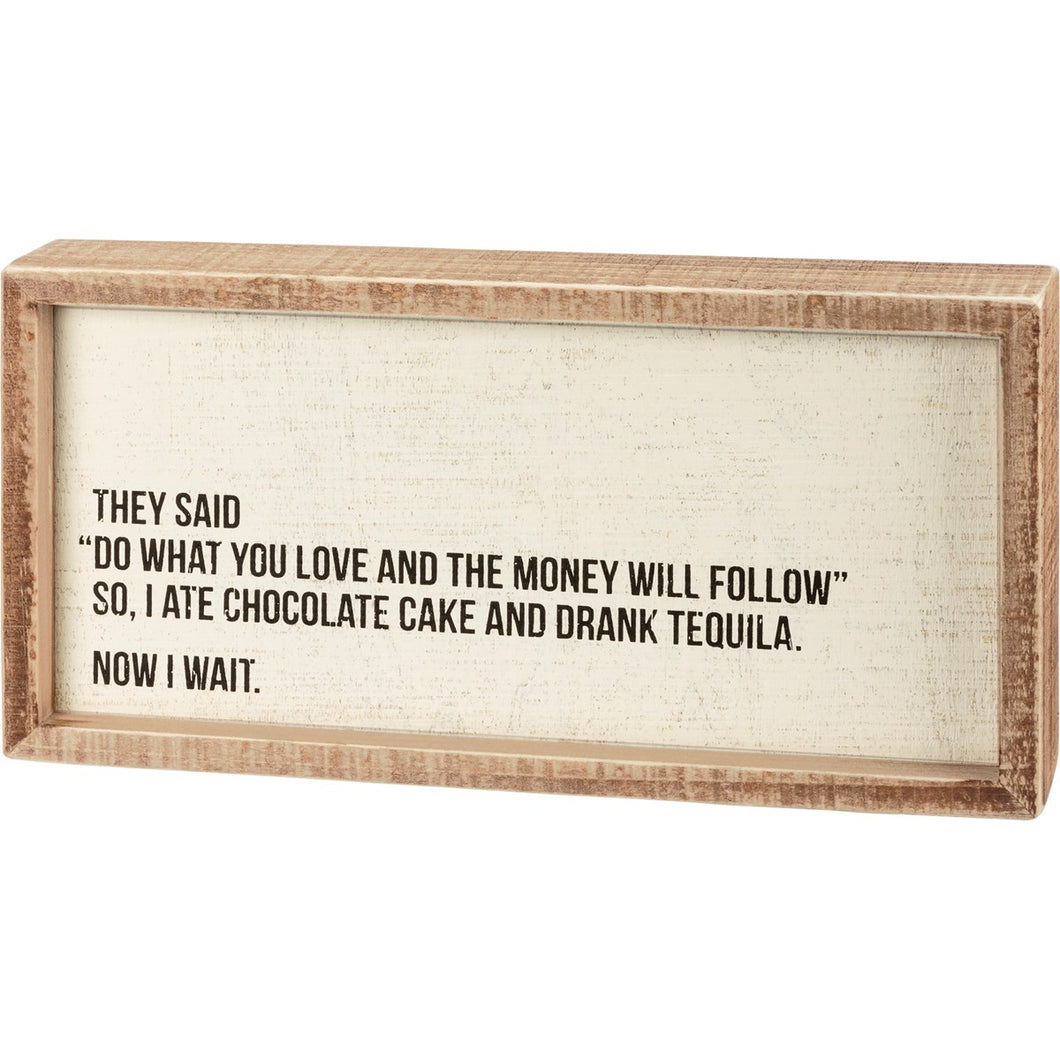 Tequila Now I Wait Box Sign