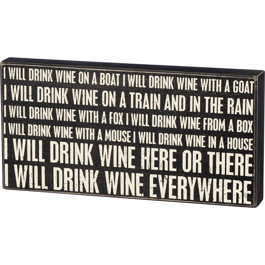 I Will Drink Wine Box Sign