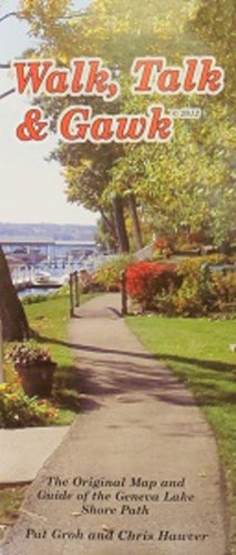 Walk, Talk & Gawk - The Original Map & Guide of the Geneva Lake Shore Path