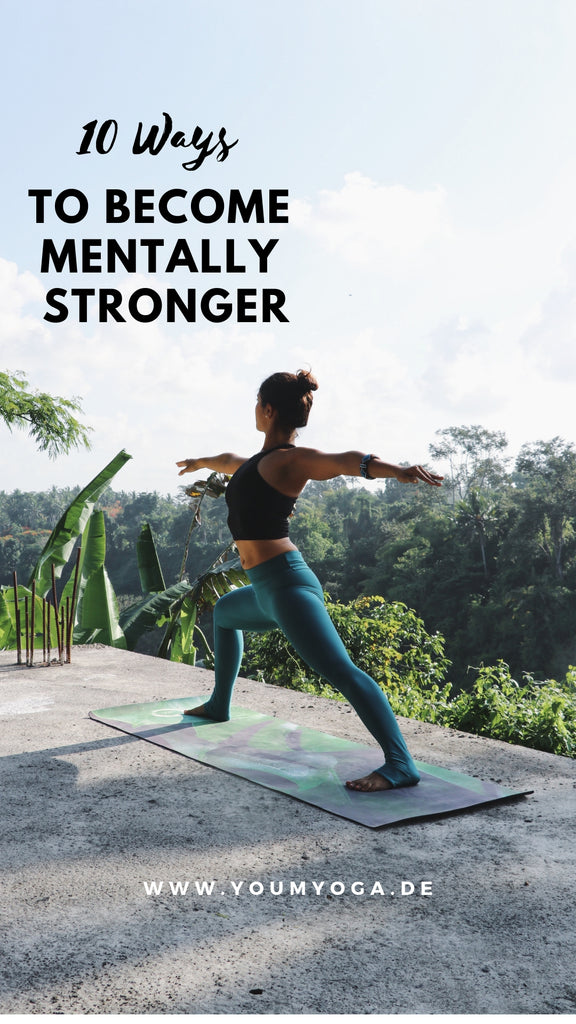 10 Ways to become mentally stronger