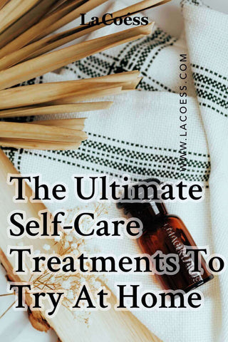 The Ultimate Self-Care Treatments To Try At Home