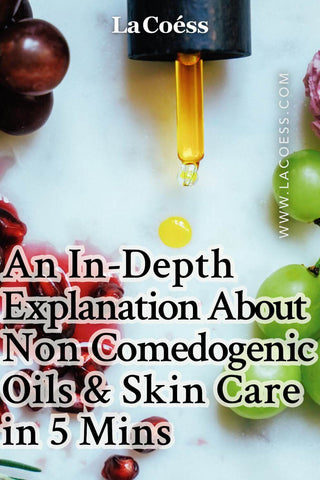 An In-Depth Explanation About Non Comedogenic Oils & Skin Care in 5 Mins