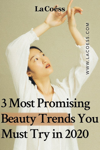 3 Most Promising  Beauty Trends You Must Try in 2020