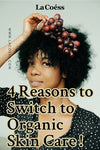 Top 4 Reasons You Should Switch to Organic Skincare