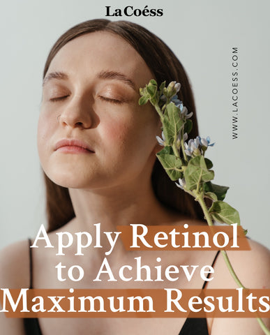 Apply Retinol To Achieve Maximum Results - Everything You Need to Know About Using Retinol