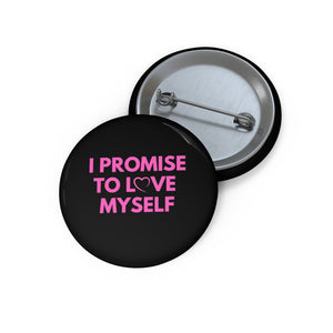 I Promise to Love Myself Custom Pin Buttons