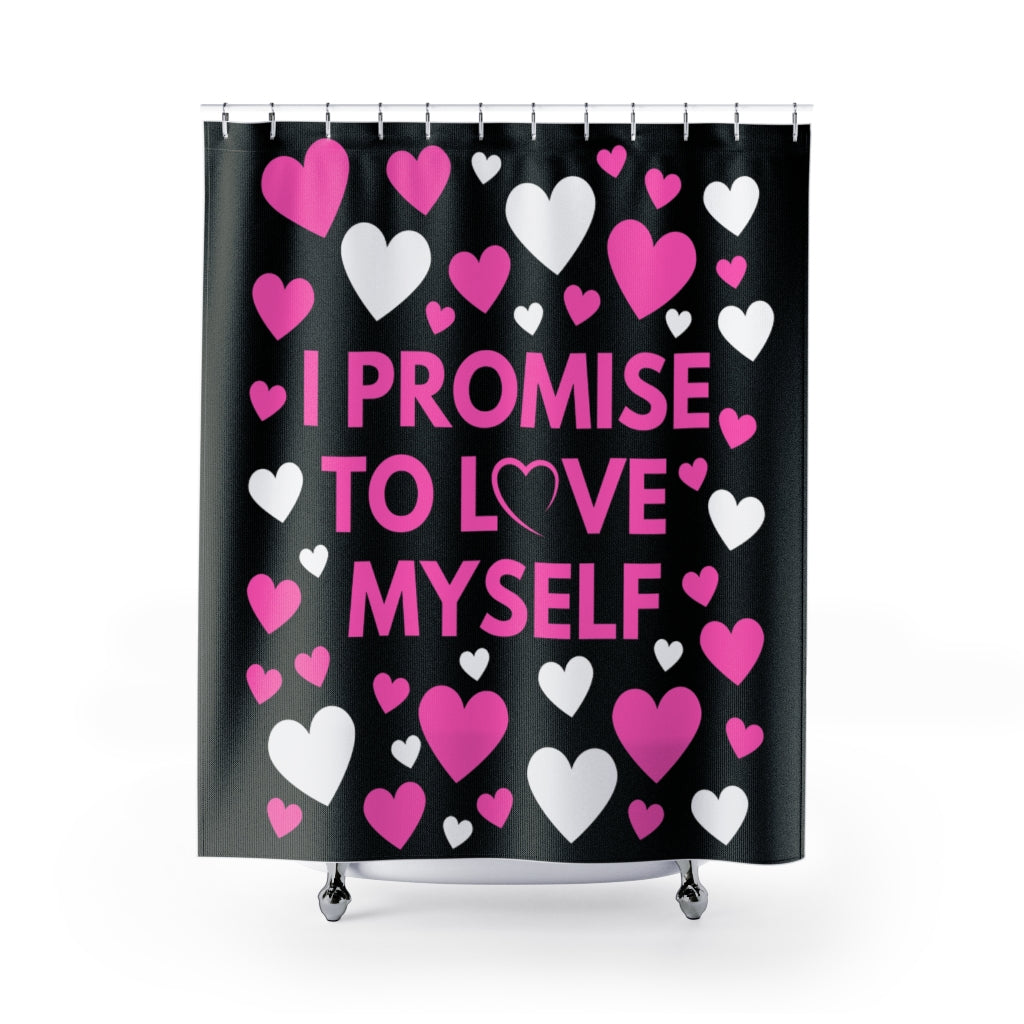 I Promise to Love Myself Shower Curtains