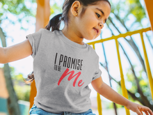 Load image into Gallery viewer, Girl's I PROMISE TO BE ME Black and Red Lettering, Promise Quest Sisters T-Shirt