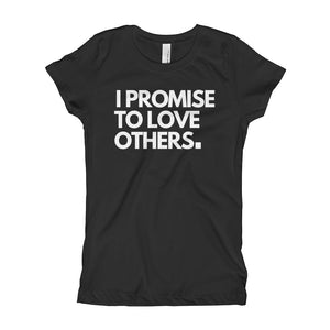 Girl's Slim & Fitted, I Promise to Love Others T-Shirt