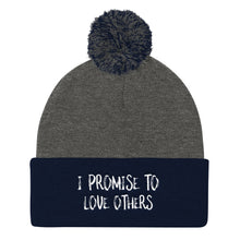 Load image into Gallery viewer, I PROMISE TO LOVE OTHERS Pom Pom Knit Cap