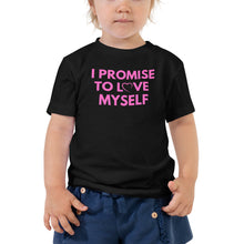 Load image into Gallery viewer, Toddler Short Sleeve I PROMISE TO LOVE MYSELF Tee