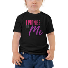 "Load image into Gallery viewer, Toddler ""I PROMISE TO BE ME"" Short Sleeve Tee"