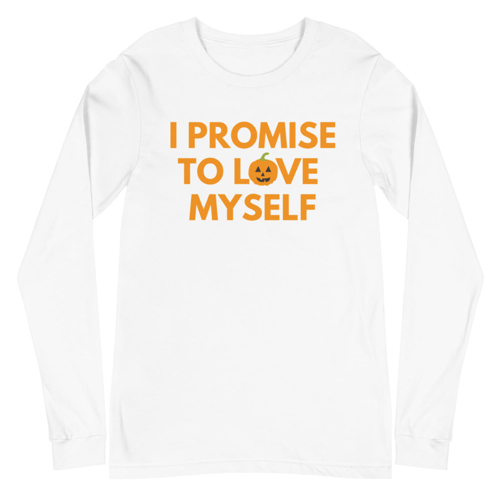 Unisex Limited Edition, Adult I Promise to Love Myself  Pumpkin Long Sleeve Tee