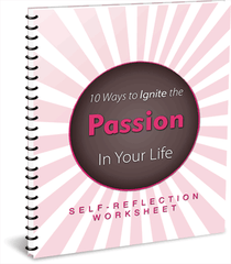 10 Ways to Ignite the Passion in Your Life - Worksheet - (Downloadable – PDF)