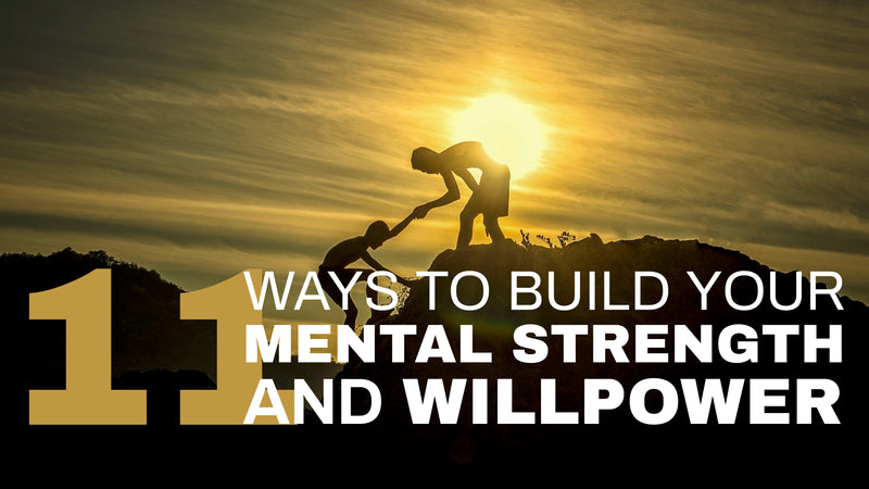 11 Ways to Build Your Mental Strength and Willpower – Slide Deck Presentation - (Downloadable – PDF)