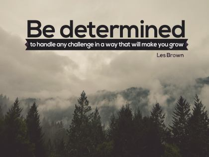 Be Determined - Motivational/Inspirational Wallpaper (Downloadable JPEG)