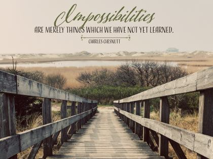 Impossibilities - Motivational/Inspirational Wallpaper (Downloadable JPEG)