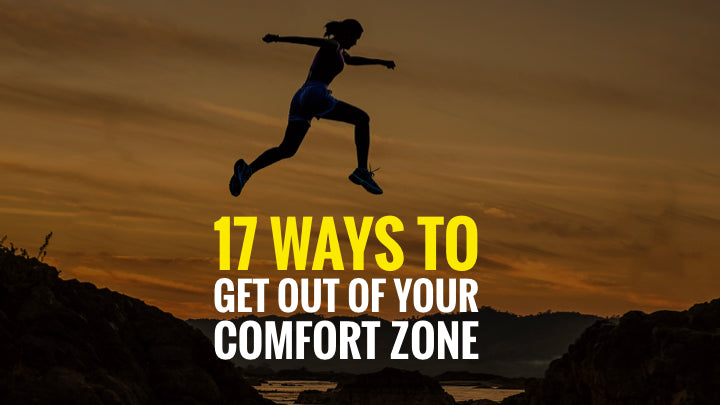 17 Ways to Get out of Your Comfort Zone – Slide Deck Presentation - (Downloadable – PDF)