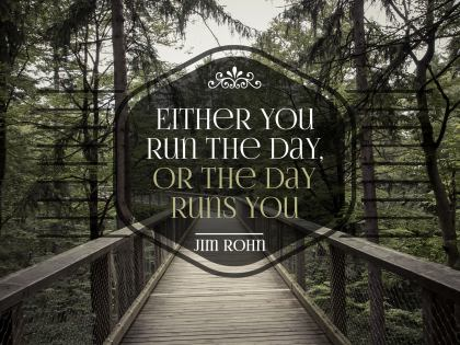 Either You Run the Day - Motivational/Inspirational Wallpaper (Downloadable JPEG)