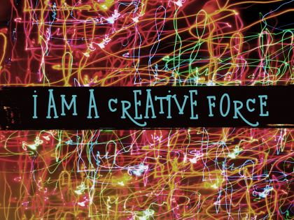 I Am a Creative Force - Motivational/Inspirational Wallpaper (Downloadable JPEG)