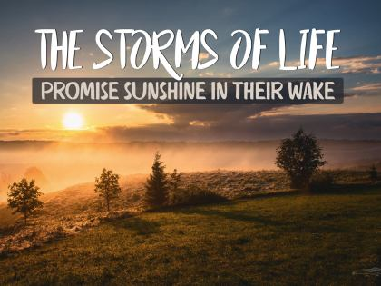 The Storms of Life - Motivational/Inspirational Wallpaper (Downloadable JPEG)