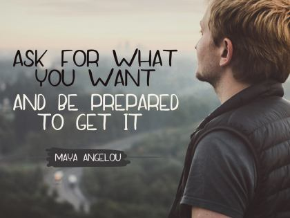 Ask for What You Want - Motivational/Inspirational Wallpaper (Downloadable JPEG)