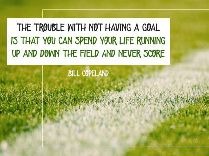 The Trouble with Not Having a Goal  - Motivational/Inspirational Wallpaper (Downloadable JPEG)