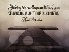 Striving for Excellence - Motivational/Inspirational Wallpaper (Downloadable JPEG)