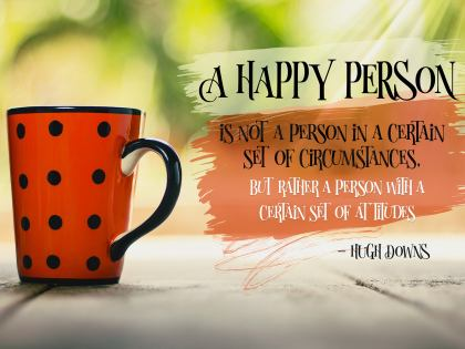 A Happy Person - Motivational/Inspirational Wallpaper (Downloadable JPEG)