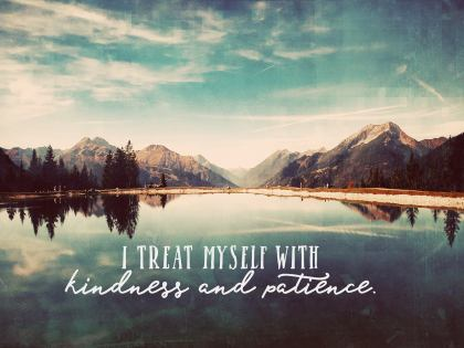 I Treat Myself with Kindness - Motivational/Inspirational Wallpaper (Downloadable JPEG)