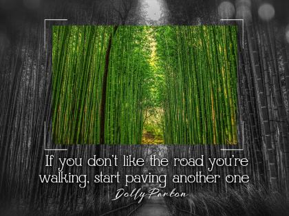 If You Don't like the Road - Motivational/Inspirational Wallpaper (Downloadable JPEG)