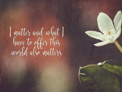 I Matter - Motivational/Inspirational Wallpaper (Downloadable JPEG)