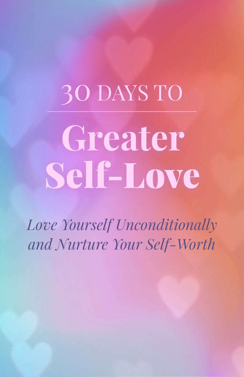 30 Days to Greater Self-Love - eBook – (Downloadable – PDF)