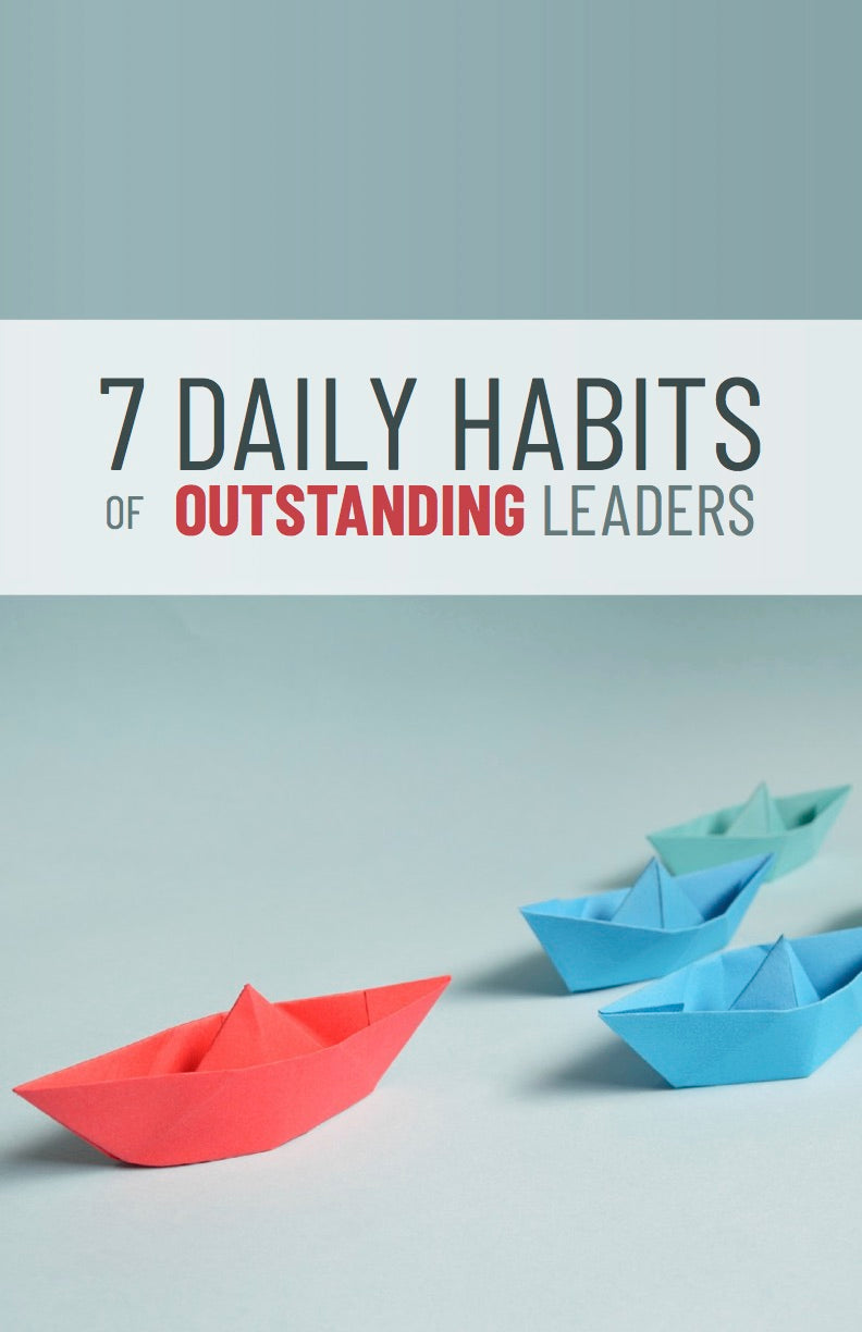 7 Daily Habits of Outstanding Leaders - eBook – (Downloadable – PDF)
