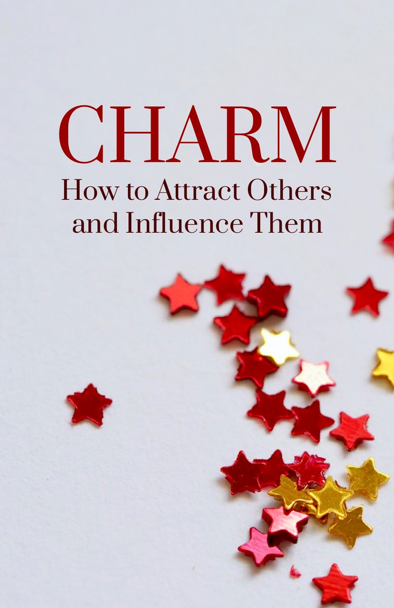 Charm: How to Attract Others and Influence Them - eBook – (Downloadable – PDF)