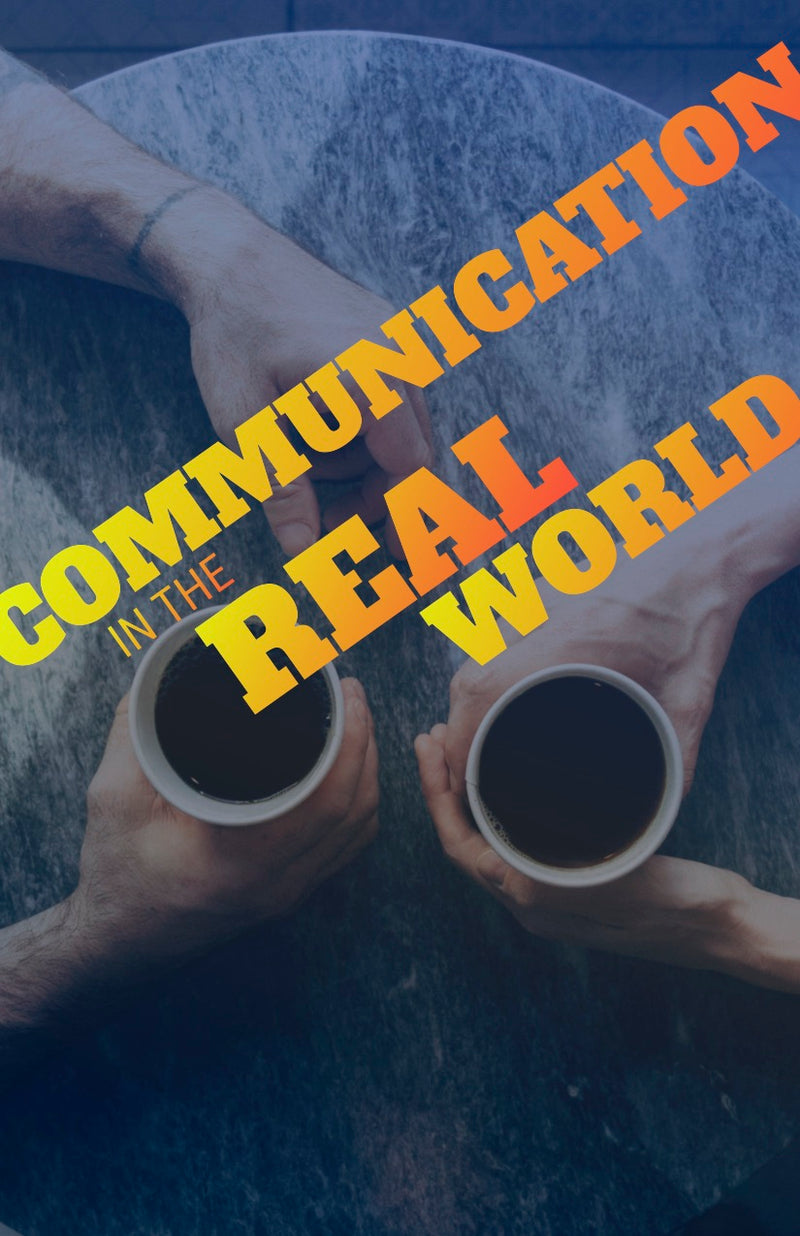 Communicating in the Real World - eBook – (Downloadable – PDF)