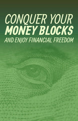 Conquer Your Money Blocks and Enjoy Financial Freedom - eBook – (Downloadable – PDF)