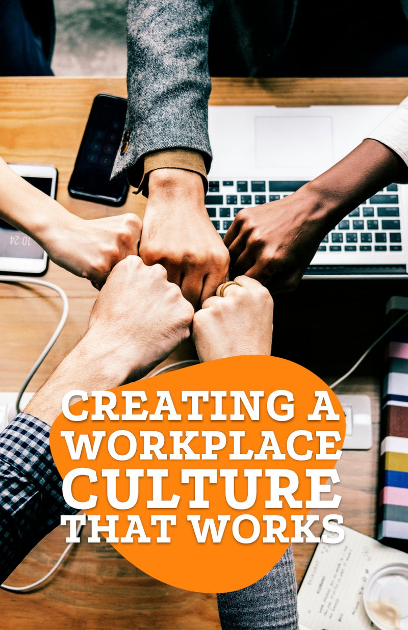 Creating a Workplace Culture That Works - eBook – (Downloadable – PDF)