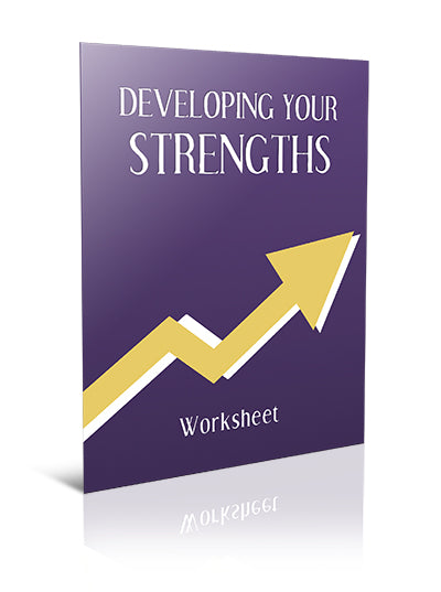 Developing Your Strengths - Worksheet - (Downloadable – PDF)